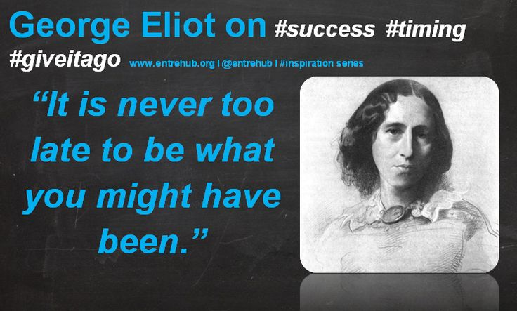 """It is never too late to be what you might have been"" #georgeliot inspiring #women and #girls into #business by celebrating the International Women's Day theme of #makeithappen. For #news #stories and #inspiration come on over to www.entrehub.org #entrepreneur #entrehub #smallbusiness #news #startup"