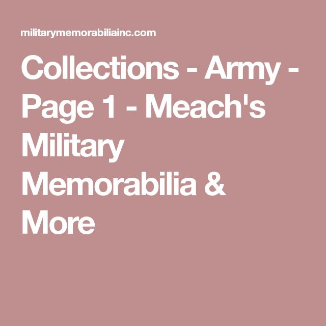 Collections - Army - Page 1 - Meach's Military Memorabilia & More