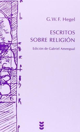Escritos sobre religión / G. W. F. Hegel ; selección, traducción, introducción y notas de Gabriel Amengual