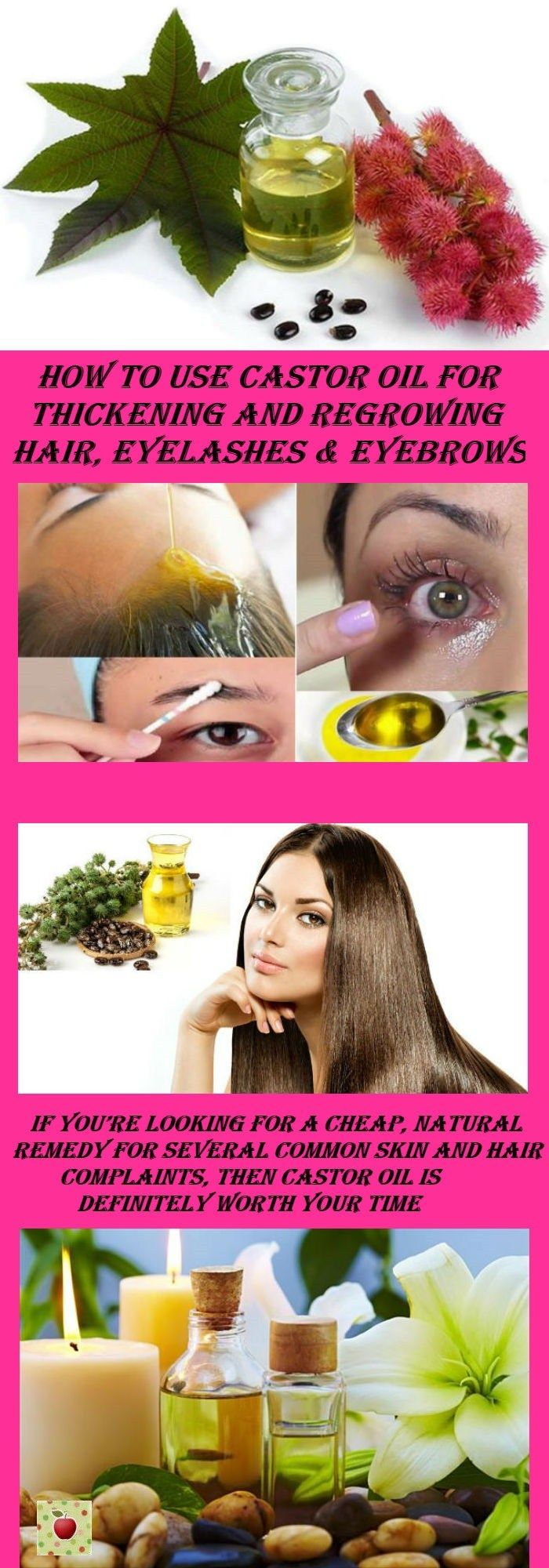 How To Use Castor Oil For Thickening and Regrowing Hair, Eyelashes and Eyebrows