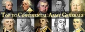 Top 10 Continental Army Generals.