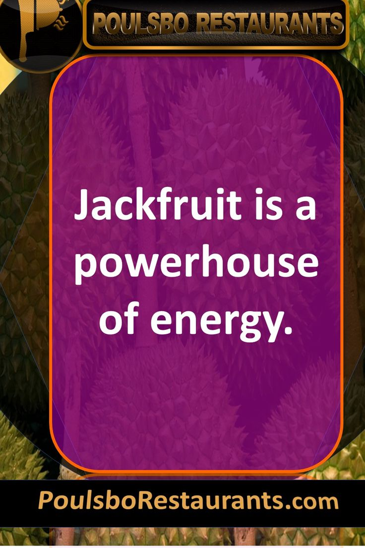 Jackfruit is a powerhouse of energy. Food fact presented by PoulsboRestaurants.com