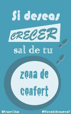 #FraseCitas: Si deseas crecer sal de tu zona de confort