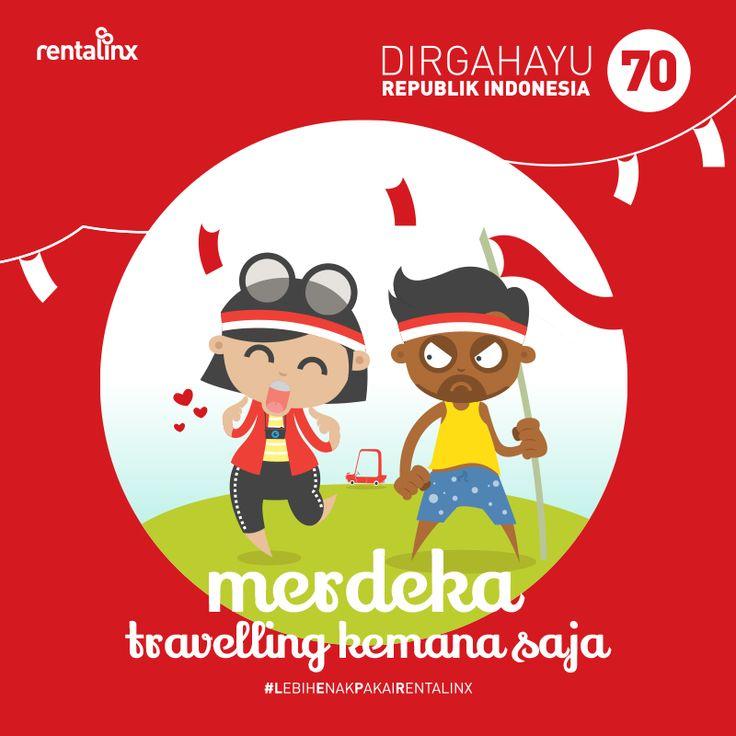 Dirgahayu Republik Indonesia ke-70 Merdeka travelling kemana saja. #LebihEnakPakaiRentalinx