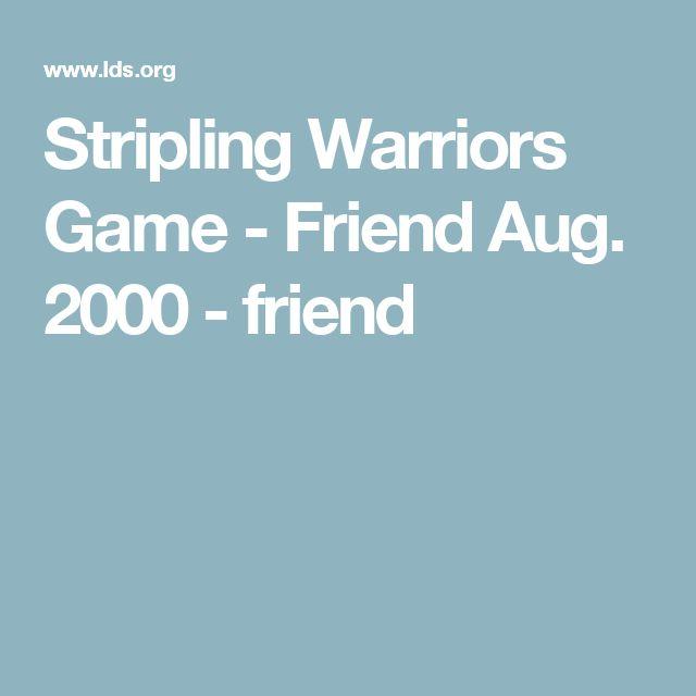 Stripling Warriors Game - Friend Aug. 2000 - friend