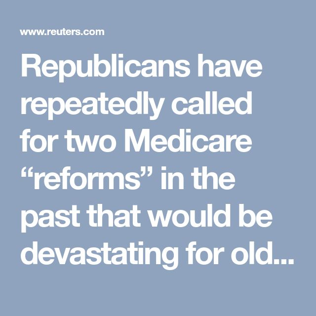 """Republicans have repeatedly called for two Medicare """"reforms"""" in the past that would be devastating for older Americans. They would raise the age of Medicare eligibility to 67 from 65, and shift Medicare to a flat premium-support payment, or voucher, that beneficiaries would use to help buy either private health insurance or a form of traditional Medicare."""