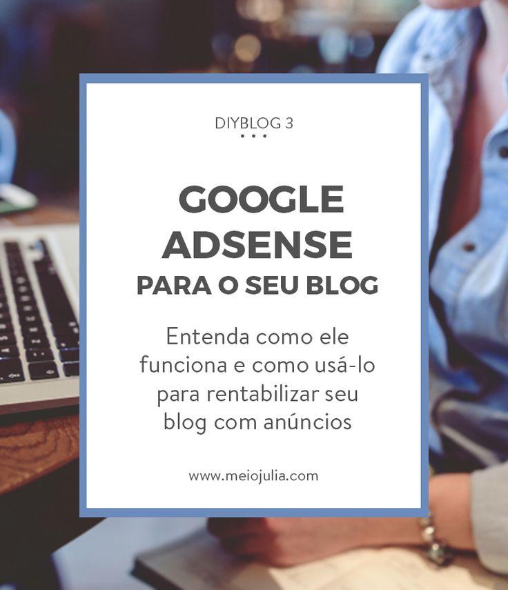 DIYBlog: Aprenda a configurar o Google AdSense para o seu blog e comece a rentabilizar seu blog e ganhar dinheiro com ele.