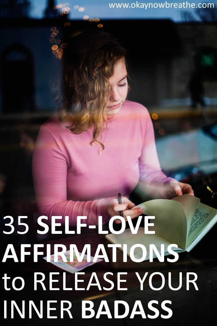 Your brain believes the words your tell yourself. Fill your head with love and empowerment. Here are 35 self-love affirmations you can say to release your inner badass.