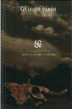 Gringo viejo de Carlos Fuentes.  L/Bc D-03833    http://almena.uva.es/search~S1*spi?/tGringo+viejo/tgringo+viejo/1%2C1%2C2%2CB/frameset&FF=tgringo+viejo&2%2C%2C2