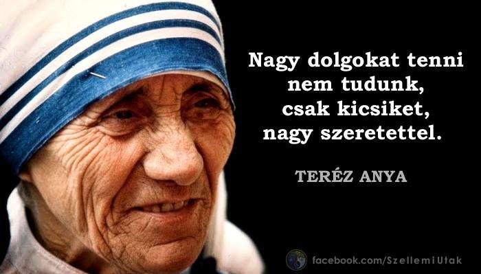 Teréz anya idézete a szeretetről. A kép forrása: Szellemi Utak