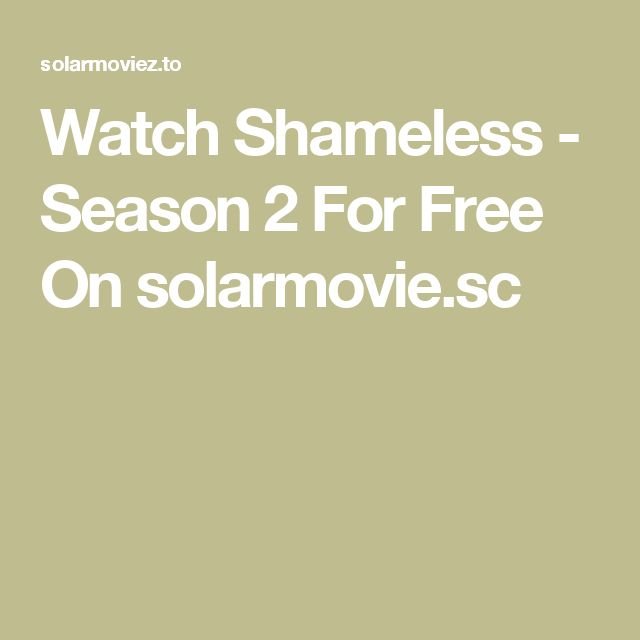 Watch Shameless - Season 2 For Free On solarmovie.sc