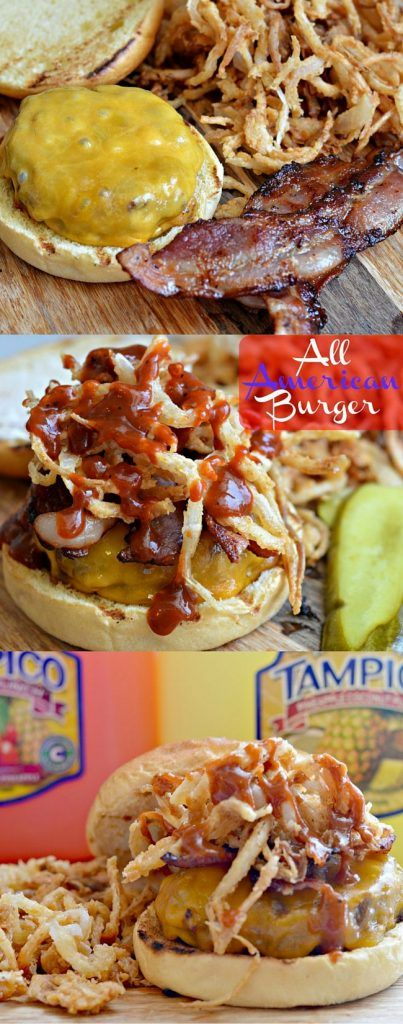 This All American Burger is just in time for your 4th of July Celebration! The crispy onion straws and tangy BBQ sauce make this a perfect addition to any BBQ. #WaveYourFlagWithTampico #Sponsored