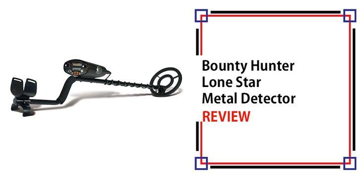 Bounty Hunter Lone Star Metal Detector Review