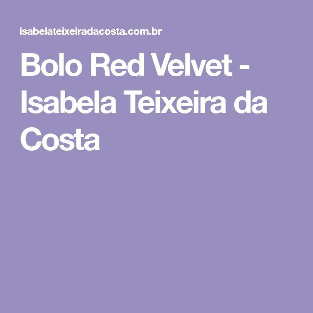 Bolo Red Velvet - Isabela Teixeira da Costa