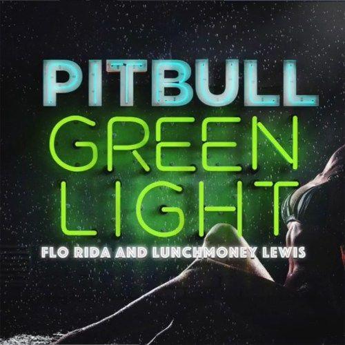 #GreenLight #Song #Lyrics #Pitbull #Hollywood @ http://www.lyricsonweb.com/green-light-song-lyrics/