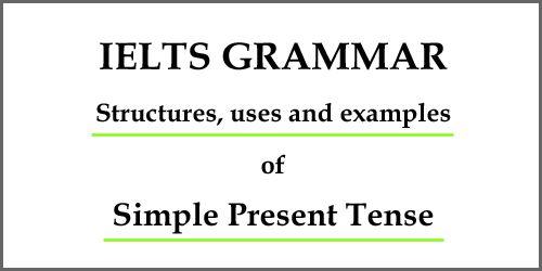 IELTS Grammar: Present Indefinite/ Simple Present Tense