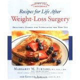 Recipes for Life After Weight-Loss Surgery: Delicious Dishes for Nourishing the New You (Healthy Living Cookbooks) (Paperback)By Margaret M. Furtado