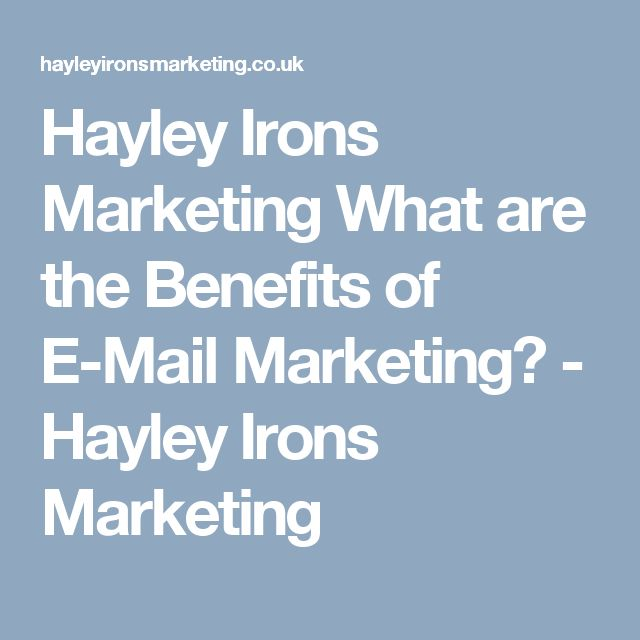 Hayley Irons Marketing What are the Benefits of E-Mail Marketing? - Hayley Irons Marketing