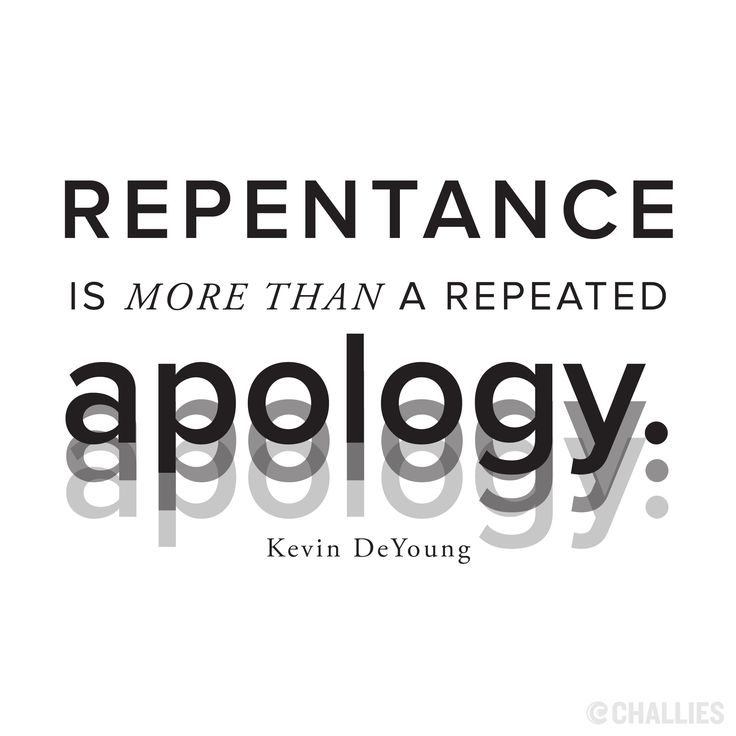 """""""Repentance is more than a repeated apology."""" (Kevin DeYoung)"""