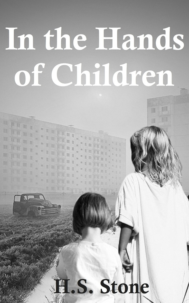 In The Hands Of Children (dystopian) By Hs Stone