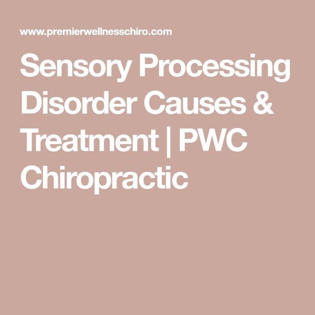Sensory Processing Disorder Causes & Treatment | PWC Chiropractic