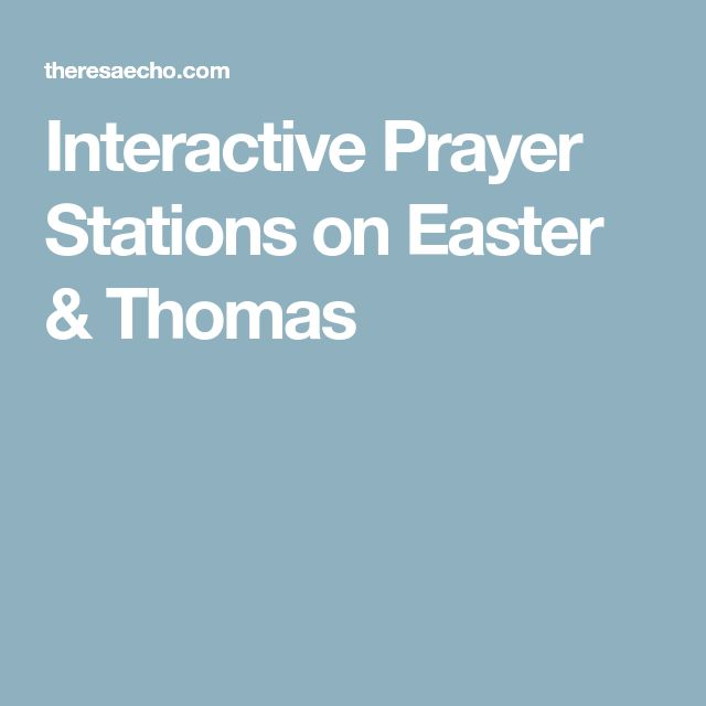 Interactive Prayer Stations on Easter & Thomas