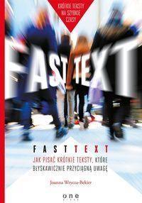 Książka Fast Text Jak Pisać Krótkie Teksty, Które Błyskawicznie Przyciągną Uwagę - zdjęcie 1