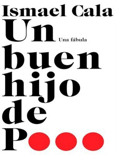 un buen hijo de p... ismael cala - libros digital pdf
