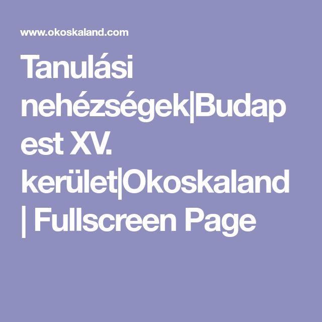 Tanulási nehézségek|Budapest XV. kerület|Okoskaland | Fullscreen Page