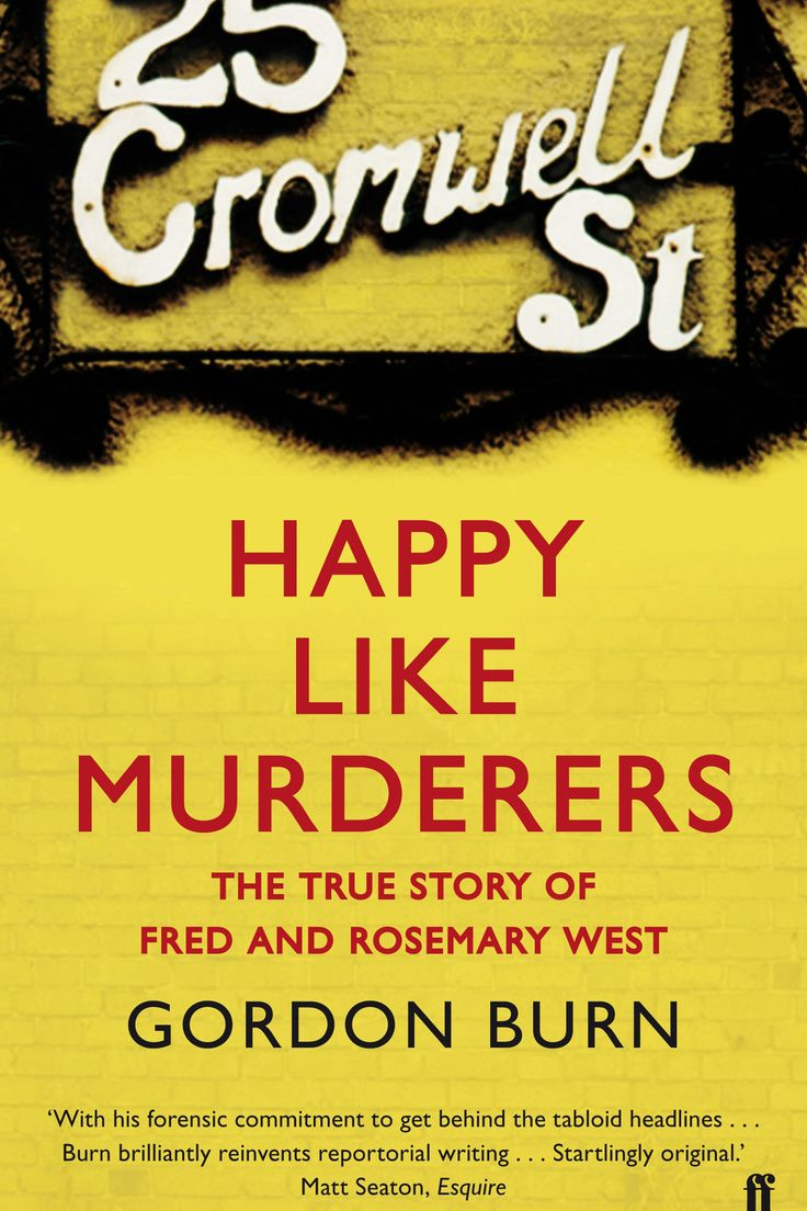 Sample Of Happy Like Murderers By Gordon Burn As Downloadable Ebook (first  That Can Be Shared With Friends, Too  With Permission Of Faber & Faber