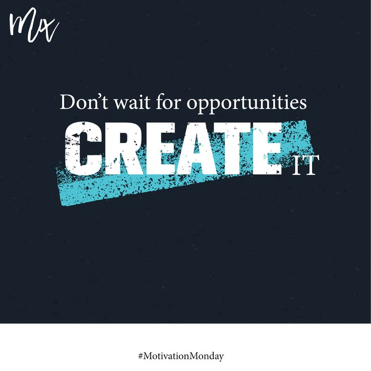 Don't wait for opportunities, create it. #motivationmonday #motivationquotes