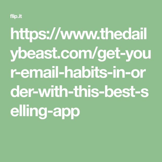 https://www.thedailybeast.com/get-your-email-habits-in-order-with-this-best-selling-app