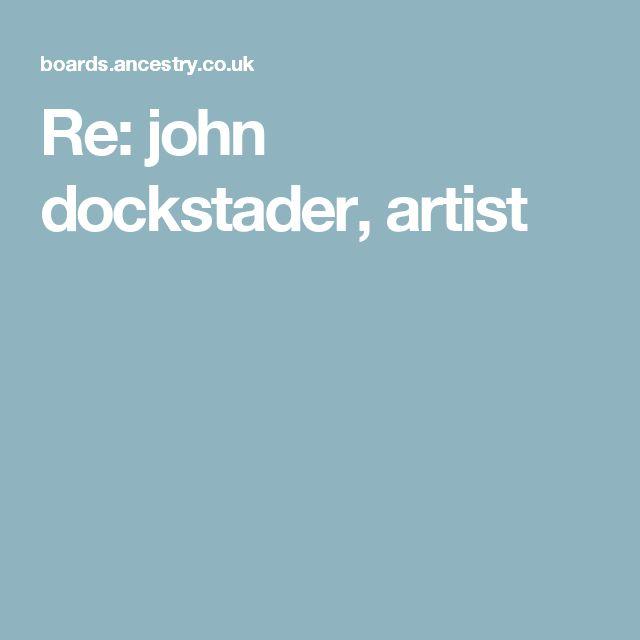 Re: john dockstader, artist