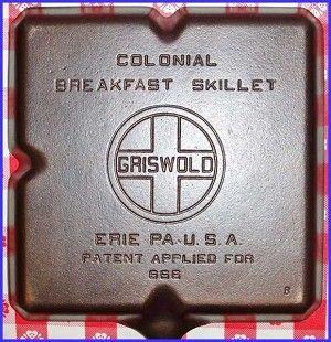 Antique Cast Iron Skillets Markings   Griswold Skillets   Griswold Cast Iron #666 Colonial Breakfast Skillet
