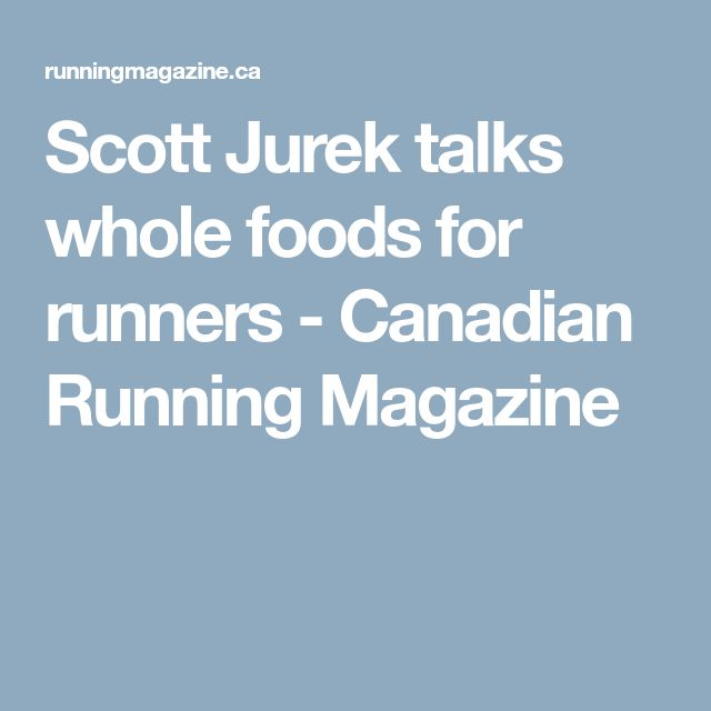 Scott Jurek talks whole foods for runners - Canadian Running Magazine