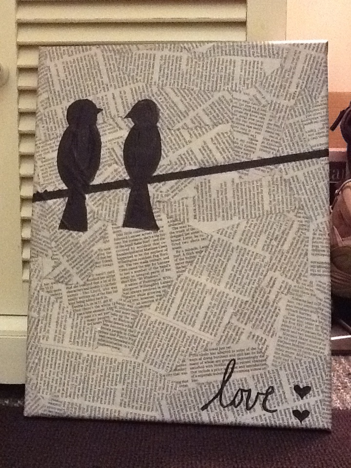 "Made this. Took about 2 weeks (cuz I have no time to craft). ModPodge the newspaper then painted the birds and ""love"". This is going in my bathroom =]"