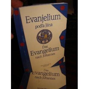 Slovak Gospel of John 550 / Printed in Slovakia / Evanjelium podl'a Jana - Das Evangelium nach Johannes / Slovakian - German Multilingual Edition  $9.99