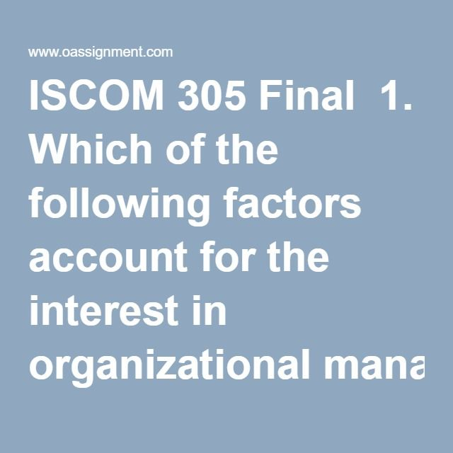 ISCOM 305 Final  1. Which of the following factors account for the interest in organizational management?  2. The degree to which quality characteristics are designed into the product is commonly referred as:  3. ____________ is a method of identifying the causes of poor quality.  4. When employees are directly involved in the quality management process, it is most commonly referred to as:  5. Control Charts are graphs that visually show:  6). Process Capability Ratio is defined as:  7)…