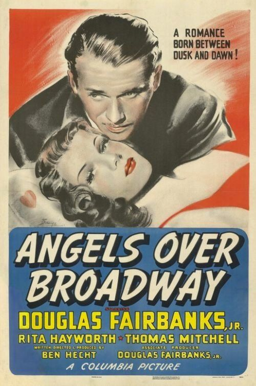 Angels over Broadway (1940), director Ben Hecht. How many movie styles can you pack into 78 minutes? Written, directed and produced by Ben Hecht, this fast-talking, deliciously high-boozing, bitter comedy is also a crime thriller crossed with a backstager, a heartbreaker beneath film noir lighting. Handsome, gum-chewing Douglas Fairbanks inveigles Hayworth's radiant young dancer into a risky gambling plot masterminded by a gloriously grandiose playwright.