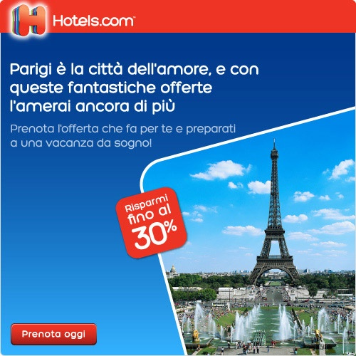 Hotels.com ti offre uno sconto del 30% su tutte le prenotazioni hotel a Parigi, la città dell'amore