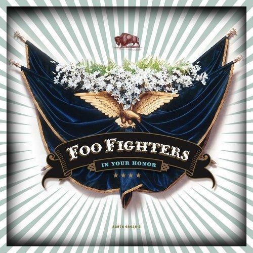 "Foo Fighters. ""In your honor""."