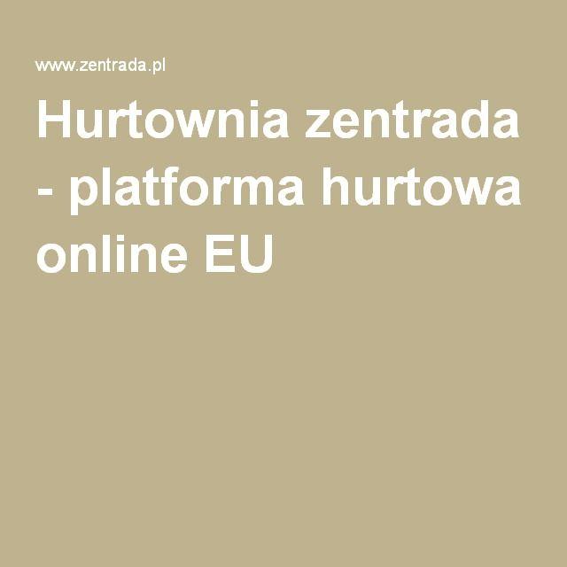 Hurtownia zentrada - platforma hurtowa online EU