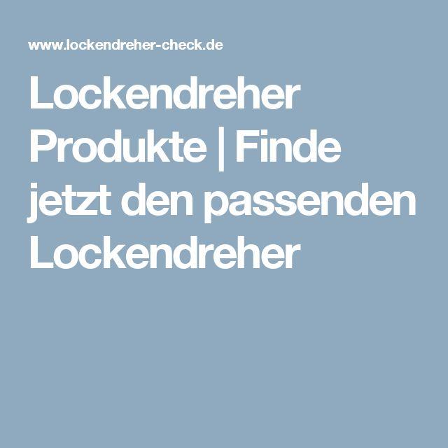 Lockendreher Produkte | Finde jetzt den passenden Lockendreher