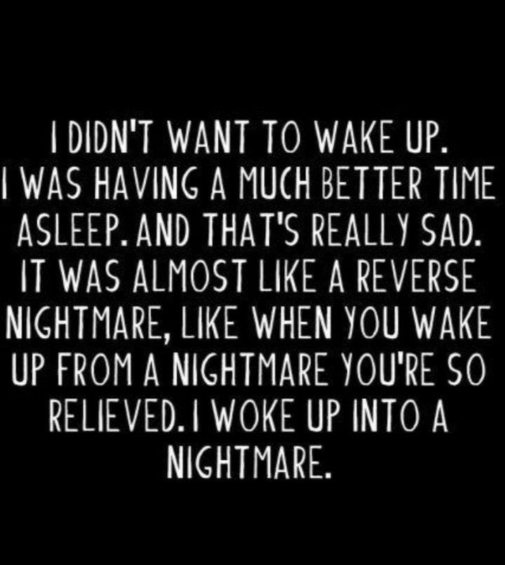 Nightmare Life Quotes Memes Quotes Life Quotes Quotes