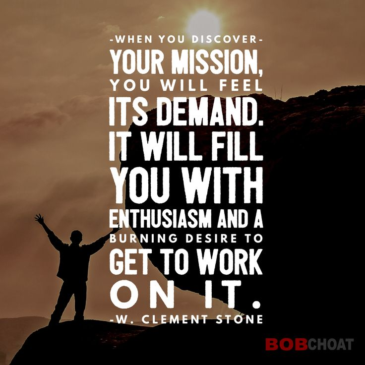 What is your personal mission? Make sure it truly resonates with your heart... #mission #passion #success #quotes #wclementstone #meaning #life #goals