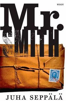 Mr. Smith : romaani / Juha Seppälä