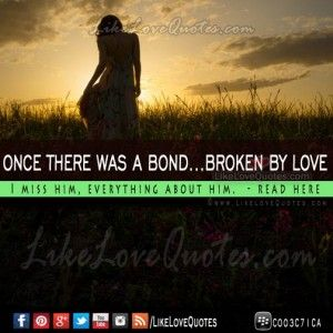 ONCE THERE WAS A BOND…BROKEN BY LOVE