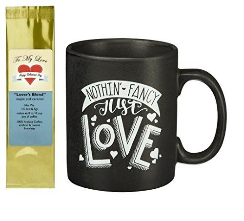Nothin' Fancy Just Love Chalk Style Mug and Valentine Lover's Blend Maple Caramel Coffee Gift Set Bundle (2 Items)