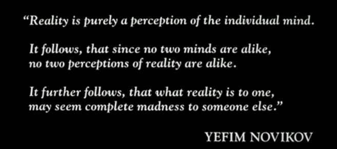 Reality+is+purely+a+perception+of+the+individual+mind+It+follows+that+since+no+two+minds+are+alike+no+two+perceptions+of+reality+are+alike.j...