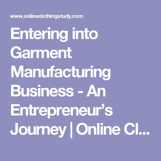 Entering into Garment Manufacturing Business - An Entrepreneur's Journey | Online Clothing Study